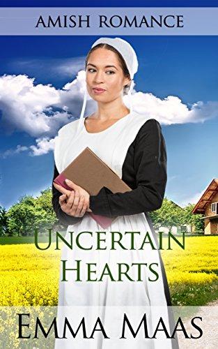 Amish Romance: Uncertain Hearts (Ellie's Hopes Book 2)