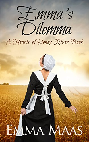 Emma's Dilemma: An Amish Romance (Hearts of Stoney River Book 5)