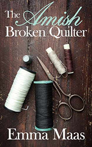 The Amish Broken Quilter (Amish Romance)