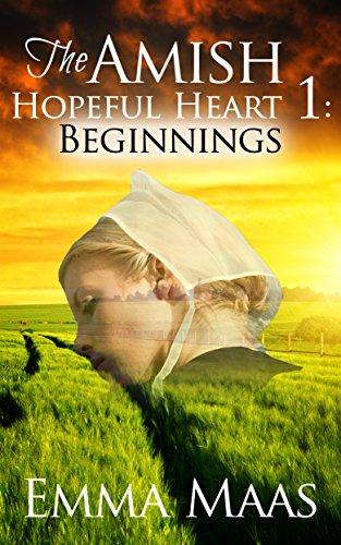 The Amish Hopeful Heart : Beginnings (Hopeful Hearts Book 1)
