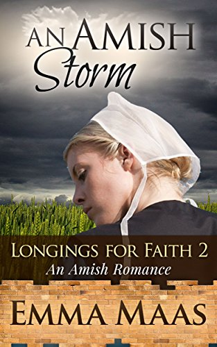 An Amish Storm: An Amish Romance (Longings for Faith Book 2)