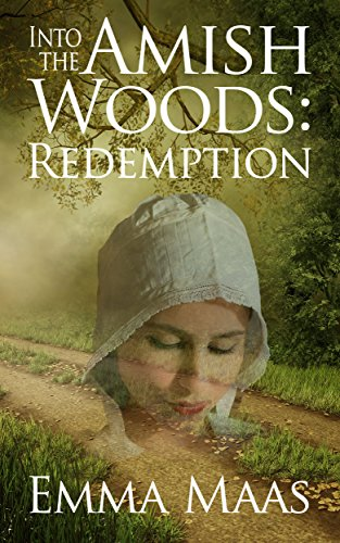 Into the Amish Woods: Redemption: Amish Romance Suspense (Dangerous Hearts  Book 3)
