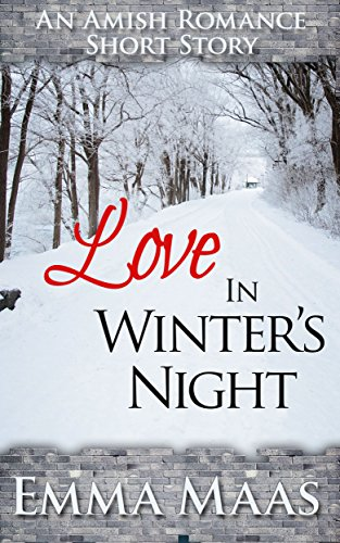 Love in Winter's Night: An Amish Romance Short Story (Amish Hearts Book 1)