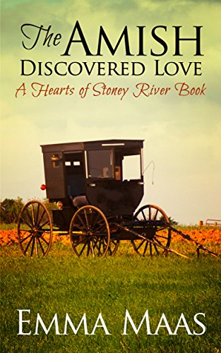 The Amish Discovered Love: An Amish Romance (Hearts of Stoney River Book 4)