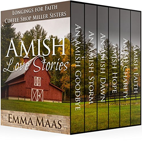Amish Love Stories: Amish Romance Trilogies, 6-Book Box Set (Longings for Faith & The Coffee Shop Miller Sisters)