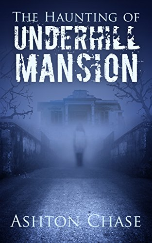 The Haunting of Underhill Mansion
